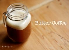 A Recipe for Buttered Coffee