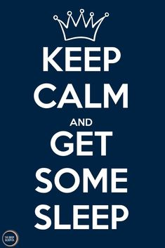 Keep calm and get some sleep. u to darling ))) Keep Calm Signs, Keep Calm Quotes, All Quotes, Quotes To Live By, Motivational Quotes, Funny Quotes, Life Quotes, Inspirational Quotes, Sport Quotes