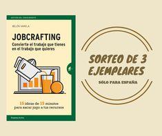 ¡Participa en nuestro SORTEO y gana un ejemplar de 'JOBCRAFTING' de Belén Varela! Professional Development, Sayings, Prize Draw, Nativity Scenes, Management