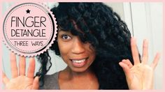 3 Ways To Safely Finger Detangle + Remove Knots on Curly Natural Hair - ...