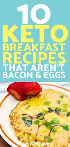 Keto breakfast recipes don't have to be just eggs. Here are some different keto breakfast recipes to help you with the ketogenic diet.