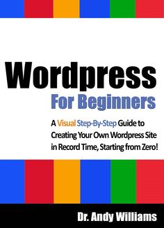 Wordpress for Beginners - A Visual Step-by-Step Guide to Creating your Own Wordpress Site in Record Time, Starting from Zero! - #wordpress #book #beginner #design