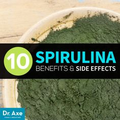 Spirulina Benefits: 10 Reasons to Use This Superfood - Dr. Axe