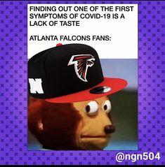 Atlanta Falcons, Sports Humor, I Laughed, Saints, Fan, Workout Humor, Fans, Computer Fan