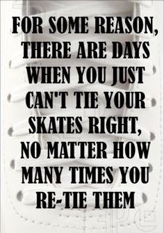 Figure Skating Quote - But you have to skate anyway Ice Skating Funny, Ice Skating Quotes, Figure Skating Quotes, Figure Skating Dresses, Roller Derby, Roller Skating, Skating Rink, Synchronized Skating, Figure Ice Skates