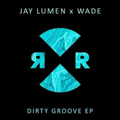 Jay Lumen, Wade - Dirty Groove EP / Relief / RR2084 - http://www.electrobuzz.fm/2016/04/14/jay-lumen-wade-dirty-groove-ep-relief-rr2084/