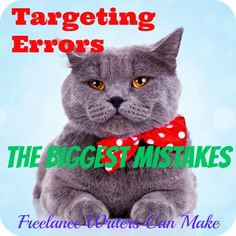 Targeting Errors: The Biggest Mistakes Freelance Writers Can Make -- Freelance writers who want to get hired to write often make targeting errors. They target clients who can't afford professional writing services. This means that those writers' incomes stay low. Here are some tips to find writing clients who can afford you: http://www.fabfreelancewriting.com/blog/2013/12/01/targeting-errors-the-biggest-mistakes-freelance-writers-can-make/