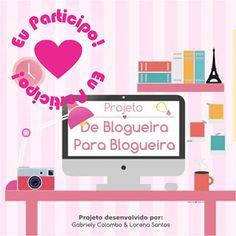Mãe: Uma profissão maravilhosa: Projeto: De Blogueira para Blogueira !!!