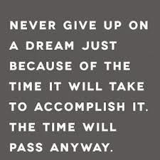 Don't give up. Time passes anyway!