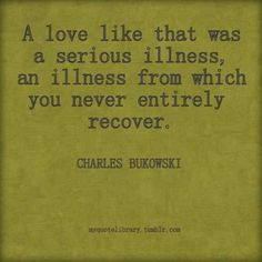 One of my all time favorites- Bukowski