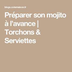 Préparer son mojito à l'avance | Torchons & Serviettes