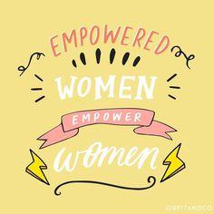 Empowered women empower women.