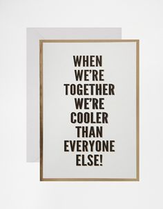 When We're Together We're Cooler Than Everyone Else! – Karte (Diy Geschenke Beste Freundin)