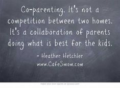 Co-parenting. It's not a competition between two homes. It's a collaboration of . - Co-parenting. It's not a competition between two homes. It's a collaboration of … , - Mom Quotes, Quotes To Live By, Life Quotes, Hard Quotes, Family Quotes, Step Parenting, Parenting Hacks, Parenting Plan, Bad Parenting Quotes