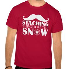 STACHING THROUGH THE SNOW (Light Letters) Tee Shirts