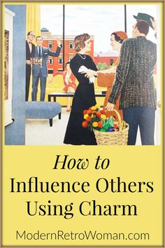 Do you want to be influential? This post explains how to influence others using charm. After all, without charm, it is merely manipulation. http://modernretrowoman.com/2016/05/17/how-to-influence-others-using-charm/
