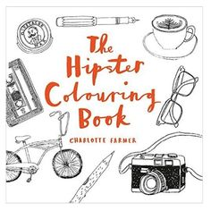 The Hipster Colouring Book By Charlotte Farmer Available From Newhousetextiles