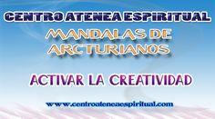 MANDALAS DE ARCTURIANOS PARA ACTIVAR LA CREATIVIDAD.