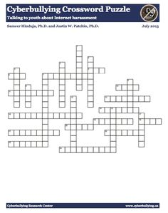A Cyberbullying crossword puzzle < wonderful tool to be used to engage youth in discussion about cyberbullying < by the Cyberbullying Research Center