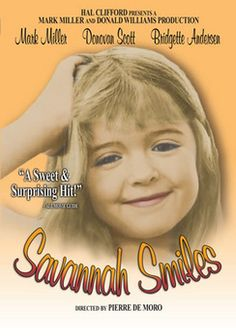 Savannah Smiles 1982 The name I chose for my daughter was from this little girl in this movie