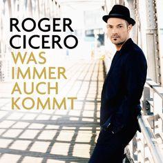 """Meine Rezension zu """"Was immer auch kommt"""" von Roger Cicero."""
