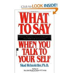 What to say when you talk to yourself - one of the best self-help books ever written