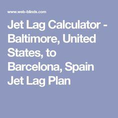 Jet Lag Calculator - Baltimore, United States, to Barcelona, Spain Jet Lag Plan
