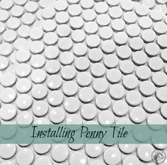 I adore Penny Tile!  How to install penny tile!