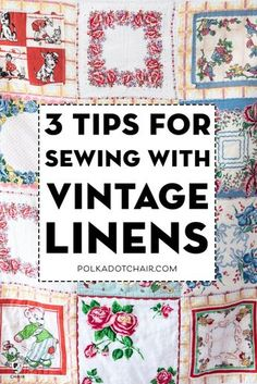Sewing tips 185421709647198589 - 3 Tips for Sewing with Vintage Linens. How to sew with vintage sheets and pillowcases. Tips and tricks. Source by ammn Vintage Handkerchiefs, Vintage Tablecloths, Vintage Sheets, Vintage Fabrics, Vintage Linen, Vintage Sewing, Vintage Quilts, Retro Fabric, Antique Lace