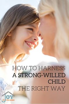 How to harness a strong-willed child the right way | www.joyinthehome.com