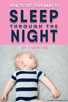 10 baby sleep tips to get your newborn to sleep through the night by 3 months. Start gently sleep training now so you can avoid cry-it-out Baby Care Baby Sleep Through Night, Sleeping Through The Night, Baby Boy, Get Baby, Sleeping Patterns For Babies, Baby Monat Für Monat, Dream Feed, Sleep Schedule, Newborn Schedule
