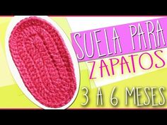 Suela Para Zapatos - Tejidos a Crochet Para Bebe de 3 a 6 Meses - YouTube