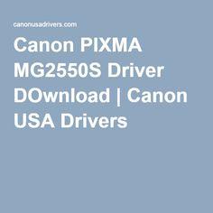 Canon PIXMA MG2550S Driver DOwnload | Canon USA Drivers