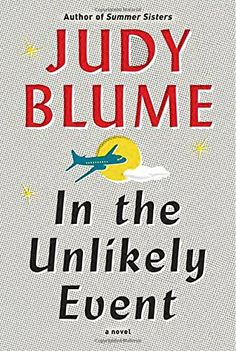 Book Review: In the Unlikey Event By Judy Blume | Living a Life of Writing
