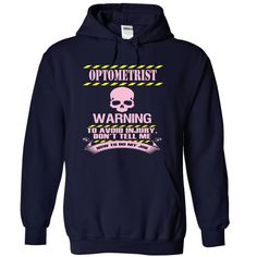 OPTOMETRIST WARNING TO AVOID INJURY DON'T TELL ME HOW TO DO MY JOB T-Shirts, Hoodies. Get It Now ==►…