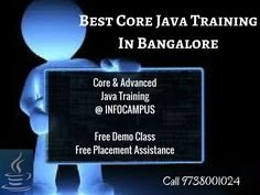 Infocampus is a center that provides Best core java training in bangalore , marathahalli. In infocampus, candidates will get training on both core and advanced java course. Training will be provided by a working professional expert. Classes are emphasized on practicals. Free demo classes. Weekdays & weekend classes are available. Free job assistance. For much more details on java course in Bangalore visit http://infocampus.co.in/java-training-bangalore.html. Contact infocampus at 9738001024.