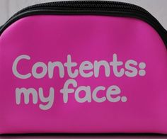Makeup is awesome, so why not embrace it by storing all your accessories inside the 'contents: my face' cosmetic bag?