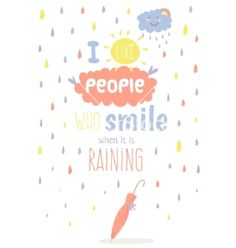 Cute card with character and vector typography. I like people who smile when it's raining  by lana_vasiukova on VectorStock®