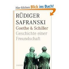 Ein glückliches Ereignis - Rüdiger Safranski 'Goethe & Schiller, Geschichte einer Freundschaft'...[read more]