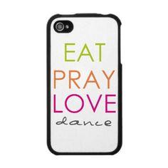 eat pray love dance  iphone case  $39.95