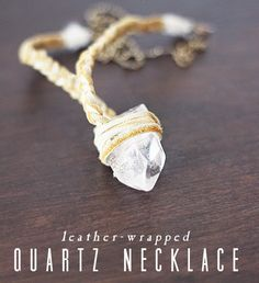 hello hydrangea: Jewelry DIY: Leather-Wrapped Quartz Necklace