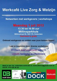 1 juli Rotterdam - Werkcafé Live! Zorg & Welzijn - Kom netwerken met werkgevers in de zorg en doe mee met de leuke workshops. GRATIS deelname!