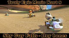 Truly Epic Mario Kart 8 Deluxe - Shy Guy Falls - Dry Bones
