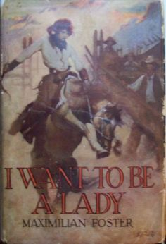 Maximilian Foster, I Want to Be a Lady, first edition/first printing, jacket