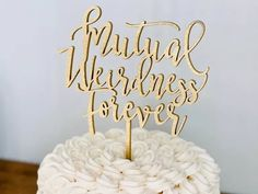 'Mutual weirdness forever' in modern gold glitter script Dog Cake Topper, Custom Cake Toppers, Wedding Cake Toppers, Baseball Wedding Cakes, Acrylic Cake Topper, Rustic Cake, Floral Cake, Shower Cakes, Themed Cakes