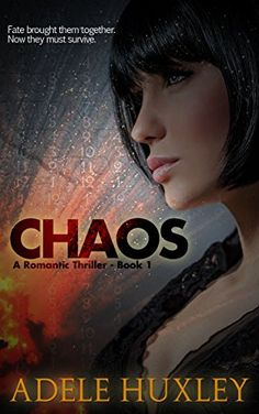 Chaos - Book 1: A romantic thriller (The Baetylus Series) by Adele Huxley