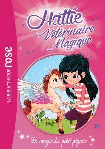 Hattie Vétérinaire Magique - Tome 05 - La magie du petit pégase