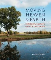 Moving heaven & earth : Capability Brown's gift of landscape