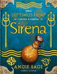 Sirena - cartea a cincea Seria Septimus Heap de Angie Sage editie 2010