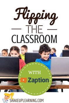 Flipping the Classroom with Zaption | Shake Up Learning | www.shakeuplearning.com | #flipped #edtech #elearning #apps